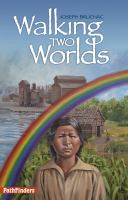 Cover image for Walking two worlds / Joseph Bruchac.