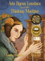 Cover image for Ada Byron Lovelace and the thinking machine / by Laurie Wallmark ; illustrated by April Chu.