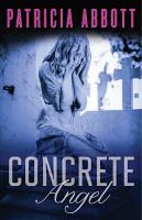 Cover image for Concrete angel / Patricia Abbott.