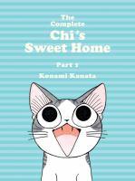 Cover image for The complete Chi's sweet home. Part 1 / Konami Kanata ; [translation, Ed Chavez].