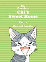 Cover image for The complete Chi's sweet home. 3 / Konami Kanata ; translation, Ed Chavez, Marlaina McElheny.