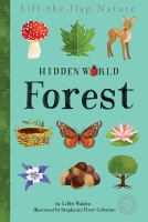 Cover image for Hidden world : forest / by Libby Walden ; illustrated by Stephanie Fizer Coleman.