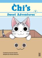 Cover image for Chi's sweet adventures. 1 / created by Konami Kanata ; adapted by Kinoko Natsume; translated by Jan Cash.
