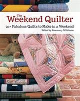 Cover image for The Weekend Quilter 25+ Fabulous Quilts to Make in  Weekend.