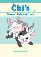 Cover image for Chi's sweet adventures. 2 / created by Kanata Konami ; adapted by Kinoko Natsume.