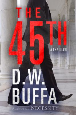 Cover image for The 45th / D.W. Buffa.