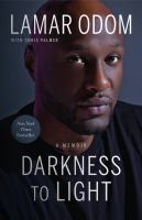 Cover image for Darkness to light : a memoir / Lamar Odom and Chris Palmer.