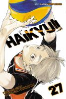 Cover image for Haikyu!! 27, An opportunity accepted / story and art by Haruichi Furudate ; translation, Adrienne Beck.