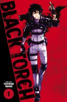 Cover image for Black torch. Volume 1 / story & art by Tsuyoshi Takak ; translation, Toshikazu Aizawa and Colin Leigh ; touch-up art and lettering, Annaliese Christman.