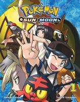 Cover image for Pokémon. Sun & Moon. Volume 1 / story, Hidenori Kusaka ; art, Satoshi Yamamoto ; English adaptation--Bryant Turnage ; translation--Tetsuichiro Miyaki ; touch-up & lettering--Susan Daigle-Leach.