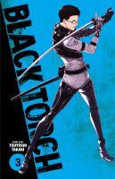 Cover image for Black torch. Volume 3 / story & art, Tsuyoshi Takaki ; translation, Adrienne Beck ; touch-up art & lettering, Annaliese Christman.