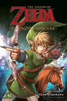 Cover image for The legend of Zelda. v.4, Twilight Princess / story and art by Akira Himekawa ; translation, John Werry ; English adaptation, Stan! ; touch-up art & lettering, Evan Waldinger.