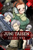 Cover image for Juni Taisen : zodiac war. 2 / Akira Akatsuki ;  based on the novel  by Nisioisin ; character designs by by Hikaru Nakamura ; translation, Nathan A. Collins ; lettering, Mark McMurray ; Retouch, James Gaubatz.
