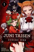 Cover image for Juni Taisen : zodiac war. 1 / manga by Akira Akatsuki ; based on the novel by Nisioisin ; character designs by Hikaru Nakamura ; translation, Nathan A. Collins ; lettering, Mark McMurray ; retouch, James Gaubatz.