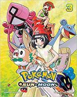 Cover image for Pokémon. Sun & Moon, Volume 3 / story, Hidenori Kusaka ; art, Satoshi Yamamoto ; English adaptation, Bryant Turnage ; translation, Tetsuichiro Miyaki ; touch-up & lettering, Susan Daigle-Leach.