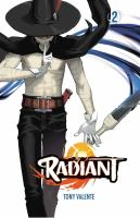 Cover image for Radiant. 2 / story and art by Tony Valente ; translation, Anne Ishii ; touch-up art & lettering, Erika Terriquez.