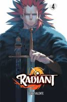 Cover image for Radiant. 4 / story and art by Tony Valente ; translation, Anne Ishii ; touch-up art & lettering, Erika Terriquez.