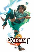 Cover image for Radiant. 5 / story and art by Tony Valente ; translation, Anne Ishii ; touch-up art & lettering, Erika Terriquez.
