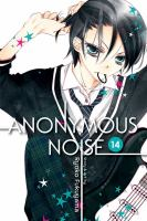 Cover image for Anonymous noise. v.14 / Ryoko Fukuyama ; [English translation & adaptation, Casey Loe ; touch-up art & lettering, Joanna Estep].