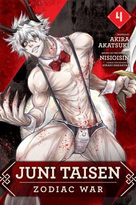 Cover image for Juni Taisen : zodiac war. 4 / Akira Akatsuki ; from an idea by Nisioisin ; art by Hikaru Nakamura.