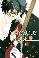 Cover image for Anonymous noise. v.15 / story and art by Ryoko Fukuyama ; English translation & adaptation/Casey Loe ; touch-up art & lettering, Joanna Estep.