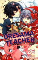 Cover image for Oresama teacher. Volume 26 / story & art by Izumi Tsubaki ; [English translation & adaptation, JN Productions ; touch-up art & lettering, Eric Erbes].