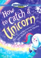 Cover image for How to catch a unicorn [DVD] / director, Andy T. Jones.