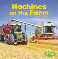 Cover image for Machines on the farm / by Lisa J. Amstutz.