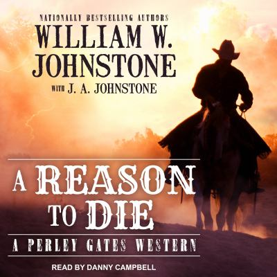 Cover image for A reason to die [compact disc] / William W. Johnstone with J. A. Johnstone.