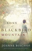 Cover image for Sons of Blackbird Mountain [compact disc] : [a novel] / Joanne Bischof.