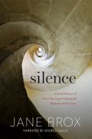 Cover image for Silence [compact disc] : a social history of one of the least understood elements of our lives / Jane Brox.