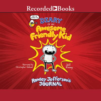 Cover image for Diary of an awesome friendly kid [compact disc] : Rowley Jefferson's journal / by Jeff Kinney.