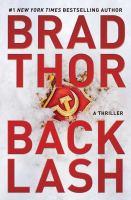 Cover image for Backlash : a thriller / Brad Thor.