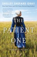 Cover image for The patient one / Shelley Shepard Gray.