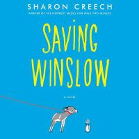 Cover image for Saving Winslow [compact disc] / by Sharon Creech.