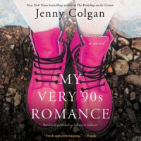 Cover image for My very '90s romance [compact disc] : [a novel] / by Jenny Colgan.