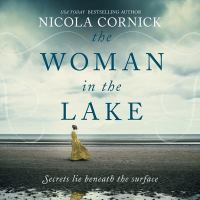 Cover image for The woman in the lake [compact disc] / Nicola Cornick.