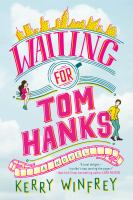 Cover image for Waiting for Tom Hanks : a novel / Kerry Winfrey.