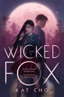 Cover image for Wicked fox / Kat Cho.