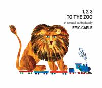 Cover image for 1, 2, 3 to the Zoo An Oversized Counting Book.