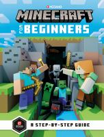 Cover image for Minecraft for beginners / written by Stephanie Milton ; illustrations by Ryan Marsh.