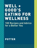 Cover image for Well + good : 100 healthy recipes + expert advice for better living / [edited by] Alexia Brue + Melisse Gelula ; photography by Johnny Miller.