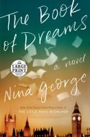 Cover image for The book of dreams [large print] : a novel / Nina George ; translated by Simon Pare.