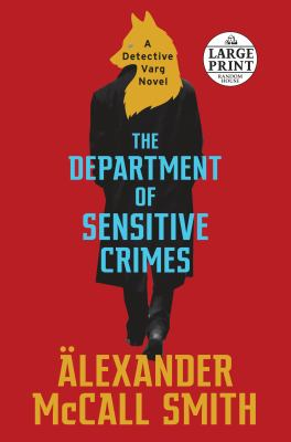 Cover image for The Department of Sensitive Crimes [large print] / Alexander McCall Smith