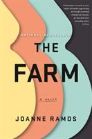 Cover image for The farm : a novel / Joanne Ramos.