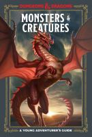 Cover image for Monsters & creatures : a young adventurer's guide / written by Jim Zub, with Stacy King and Andrew Wheeler ; illustrations by Conceptopolis.