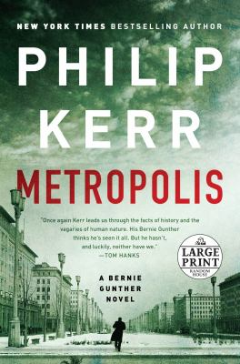 Cover image for Metropolis [large print] : a Bernie Gunther novel / Philip Kerr.