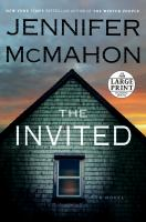 Cover image for The invited [large print] / Jennifer McMahon.