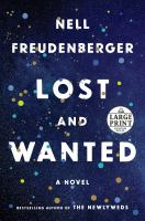 Cover image for Lost and wanted [large print] : a novel / Nell Freudenberger.