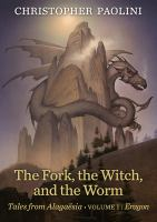 "Cover image for The fork, the witch, and the worm / Christopher Paolini ; with Angela Paolini, writing as Angela the herbalist in ""On the Nature of Stars."""